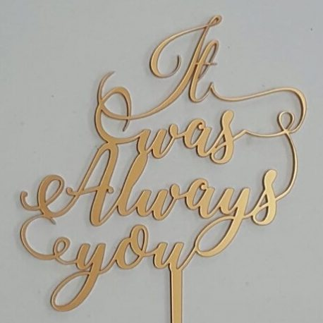 It Was Always You gold cake topper cropped