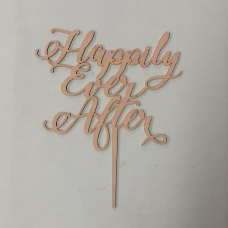 Happily Ever After raw MDF cake topper